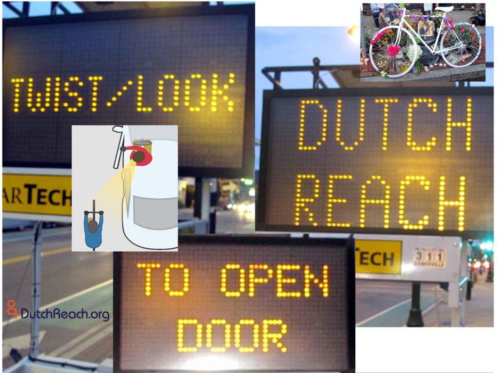 One Door, LIfe, Year - Dutch Reach Project triggered by dooring death of Amanda Phillips, Inman square, Cambridge, June 23, 2016, exactly one year ago. Imags of Dutch Reach Mobile Electronic Traffic Sign, Somerville, MA teaching the Dutch Reach.. Also, AP's Ghost Bike & inset of Dutch Reach diagram c/o Cambridge Street Code - Rules & Etiquette for Getting There Together.