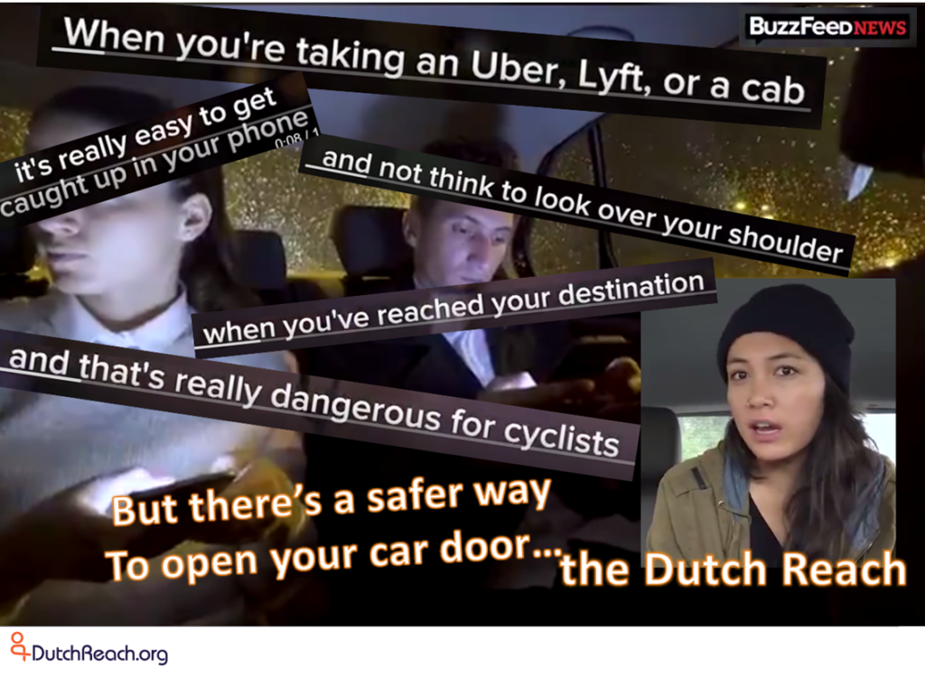 "Alternative graphic to promote BuzzFeed's ""Dutch Reach"" video on ride-share dooring hazard which advised the far hand method. It is comprised of subtitle quotations taken from the BuzzFeed video overlaying a screenshot of the interior of ride-share users at night in an Uber or Lyft, preoccupied with their electronic devices. Captions describe dooring risk. Inset of the narrator (Allyson Laquian) in lower right."