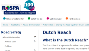 Screen shot of RoSPA's Road Safety webpage which explains & recommends the Dutch Reach Method for dooring prevention, protecting bicyclists & exiting drivers & passengers from collision.