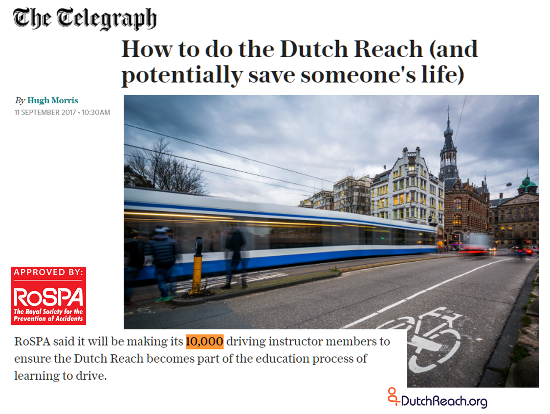 Hugh Morris article on joint RoSPA & Cycling UK's anti-dooring campaign launced Sept. 11, 2017. RoSPA announces it will train its 10,000 driving instructor member to use and teach the Dutch Reach habit to new drivers.