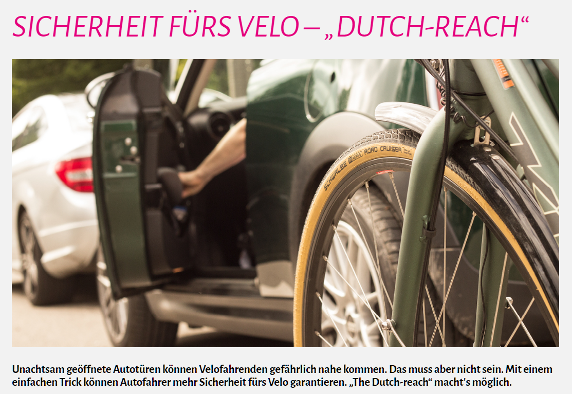 "Photo of open car door with cyclist approaching; Driver used flawed near hand method rather than the Dutch far hand method. German caption translated: Inadvertently open car doors can be dangerous to cyclists. This need not be. With a simple trick, car drivers can guarantee more safety for the bike. ""The Dutch-reach"" makes it possible."