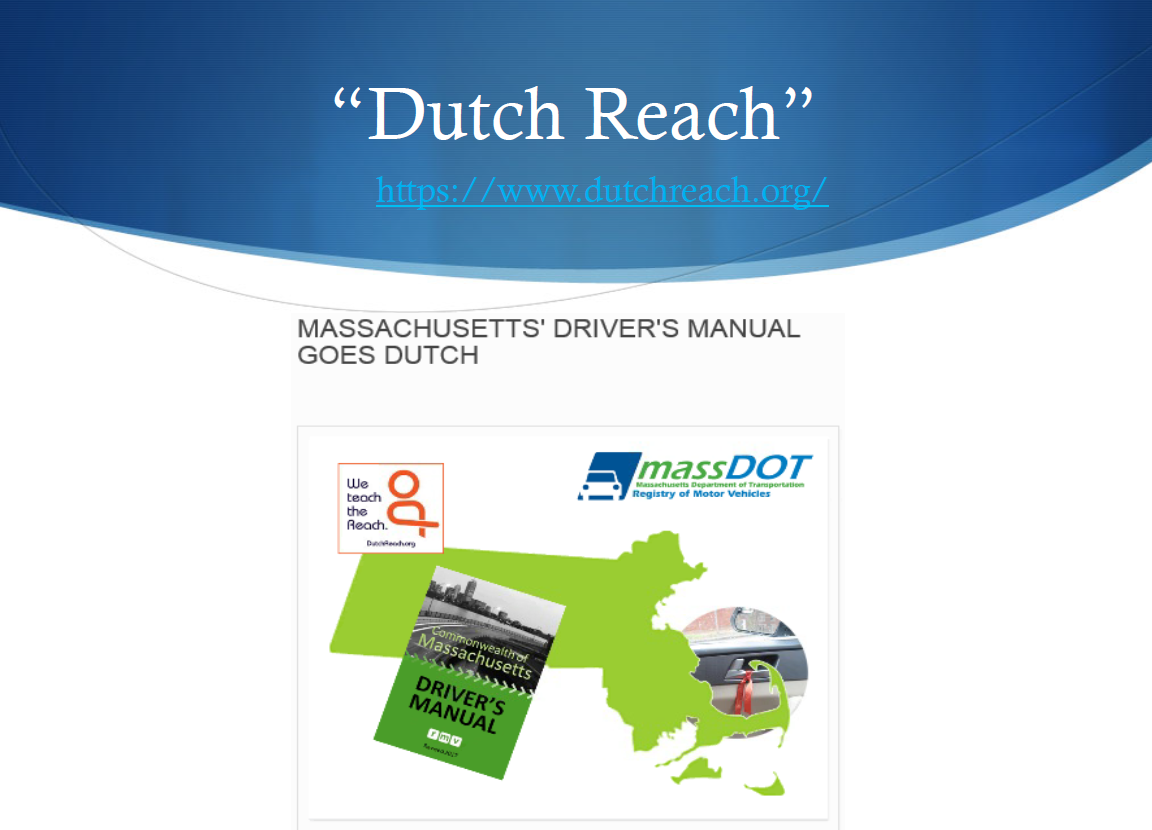 Registrar of Motor Vehicles Erin Devaney slide presention on bike safety & sharing the road, describes introduction of Dutch Reach into MassDOT's Driver's Manual & associated behavior change education campaign in Massachusetts. Slide shows graphic and dutchreach.org web address.