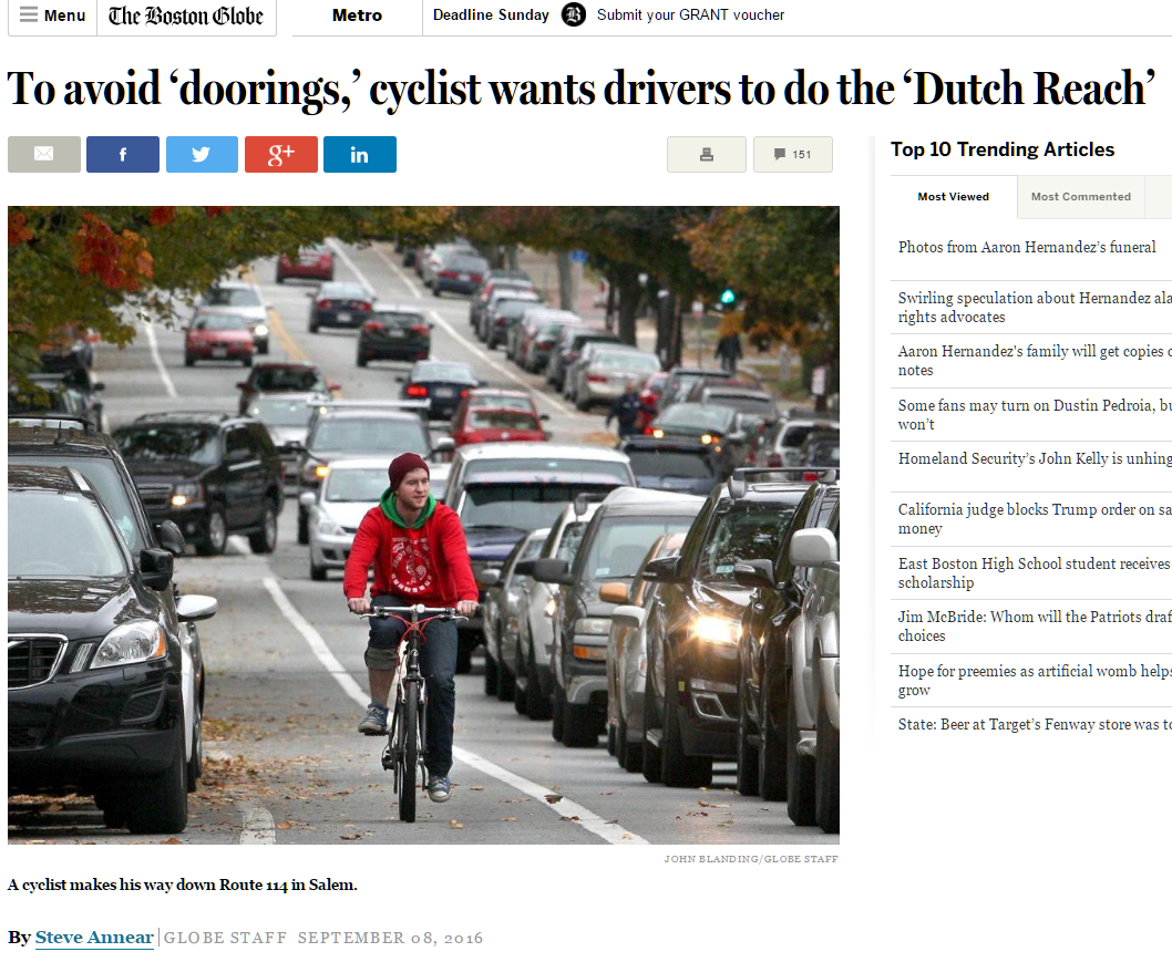 """To Avoid Doorings, cyclist. wants drivers to do the 'Dutch Reach'. - Break through Boston Globe article by Steve Annear, Sept. 8, 2016,. It was the very first news story on the Dutch Reach effort and launched it nationally and ultimately internationally."
