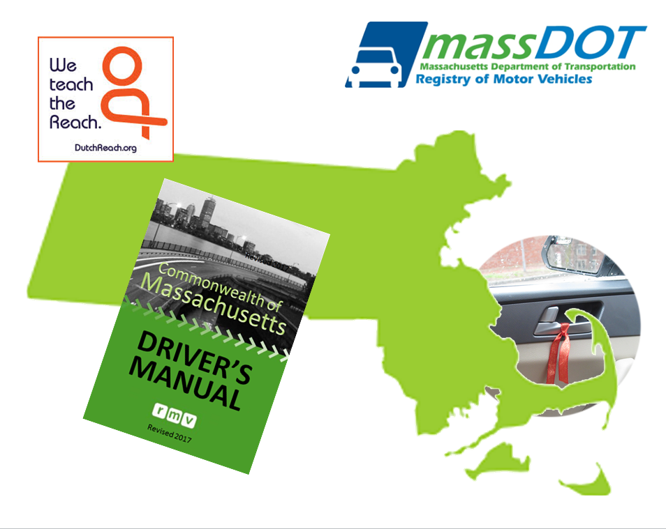 """Montage signifies fact that Massachusetts Dept of Transportation / Registry of Motor Vehicles added the Dutch Reach far hand anti dooring safety measure as a best practice advisory to its 2017 state driver's manual to prevent dooring crashes with cyclists, doors & exiting drivers & passengers. Massachusetts state map demonstrates the Dutch Reach.  Arm of Cape Cod appears to grab driver's side door latch. The 2017 Mass. Driver's Manual cover is superimposed on the green silhoutte of Massachusetts. Dutch Reach inset: """"We Teach the Reach"""", and MassDOT's logo in also included."""