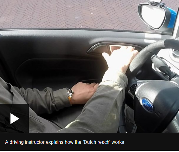 A Dutch Driving Instructor demonstrates the proper method for safe exiting of cars in The Netherlands / Holland. He reaches across with his far hand to open the car door, which enable one to swivel and look directly back over one's outer shoulder to look or scan for on-coming bicyclists. The Dutch do the Dutch Reach and have taught it for decades. A Dutch woman describes her experience of being doored in Holland. Source: Cycling: Groups call for action on 'car-dooring' By Roger Harrabin BBC environment analyst.