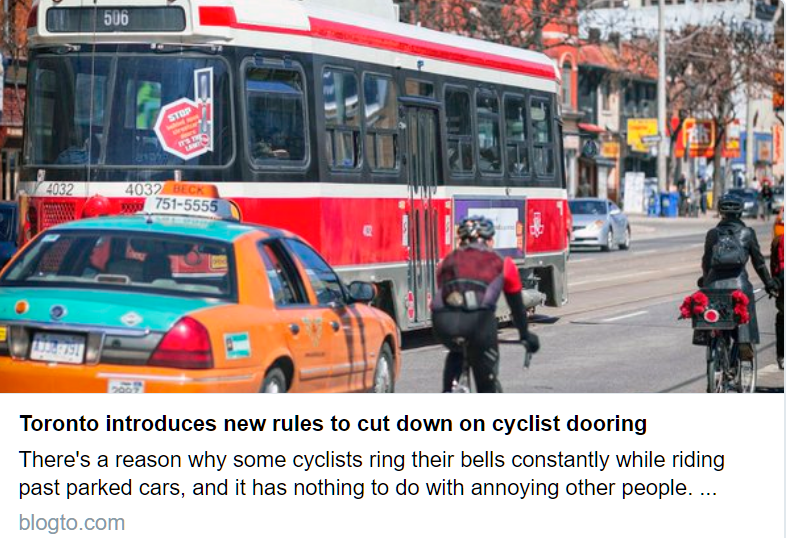 BlogTO article reports on proposal by Toronto Board of Health submitted to Public Works Committee to implement 5 initiatives to reduce dooring of cyclings by careless drivers & passengers. Dutch Reach far hand method is included in list.
